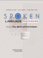 Cover of Spoken Language Processing: A Guide to Theory, Algorithm and System Development